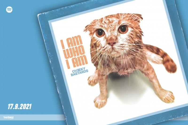 I Am Who I Am - Cheeky Bastardsin uusin single 17.9.2021